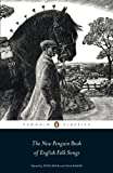 The Penguin Classics New Penguin Book of English Folk Songs