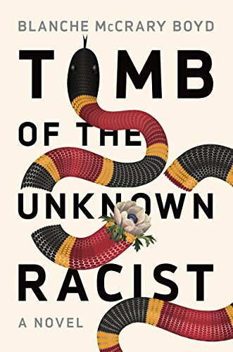 Tomb of the Unknown Racist: A Novel