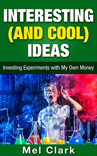 Interesting (and Cool) Ideas: Investing Experiments with My