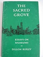 The Sacred Grove: Essays on Museums