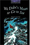 We Didn't Mean to Go to Sea: 1400 Headwords (Oxford Bookworms ELT)