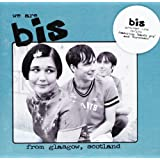 We Are Bis from Glasgow, ..