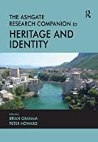 The Routledge Research Companion to Heritage and Identity (Ashgate Research Companion)