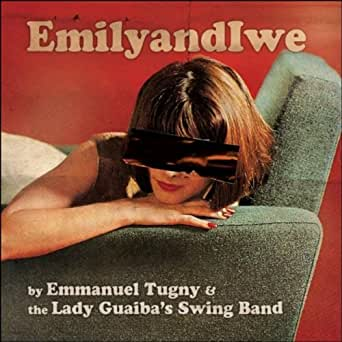 Emmanuel Tugny & The Lady Guaiba's Swing Band - Une Fille Pop
