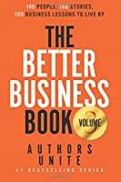 100 People, 100 Stories, 100 Business Lessons to Live by (Better Business Book)