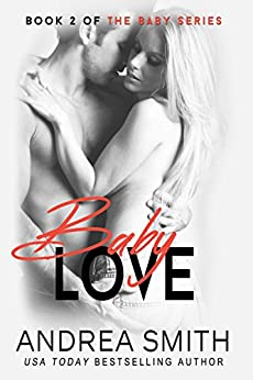 Baby Love (Maybe Baby Series Book 2) by [Smith, Andrea]