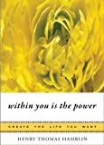 Within You Is the Power (Create the Life You Want) (English Edition)