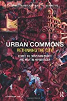 Urban Commons (Space, Materiality and the Normative)
