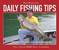 Ken Schultz's Daily Fishing Tips 2020 Calendar: Expert Advice on How to Catch More and Bigger Fish