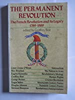 The Permanent Revolution: French Revolution and Its Legacy, 1789-1989