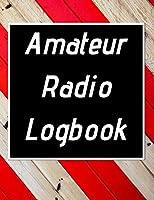 Amateur Radio Logbook: Amateur Ham Radio Station Log Book; HAM Radio Log Book; Logbook for Ham Radio Operators; Ham Radio Contact Keeper; Ham Radio ... Radio-Wave Frequency & Power Test Logbook