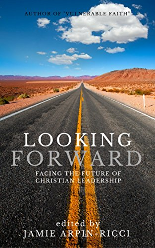 Download Looking Forward: Facing the Future of Christian Leadership (English Edition) B0036VOBT6