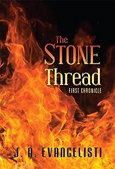 The Stone Thread First Chronicle by [Evangelisti, J. R.]