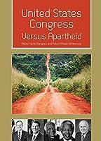 United States Congress Versus Apartheid