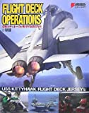 FLIGHT DECK OPERATIONS―空母キティホークと飛行甲板要員たち (DENGEKI HOBBY BOOKS)