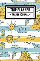 Trip Planner: Trip Planner / Travel Journal / Itinerary Planner | Beach Design | 109 Pages (6x9)