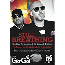 Still Breathing: The True Adventures of the Donnelly Brothers - From Organised Crime to Kings of Fashion