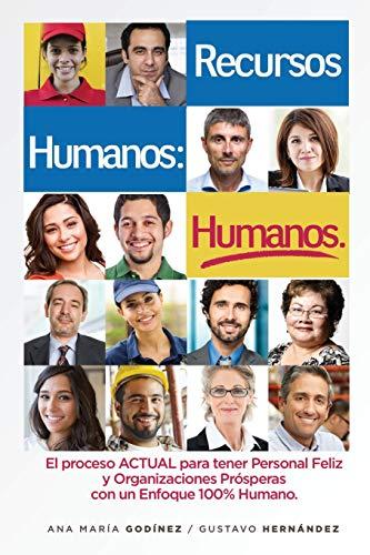 Download RECURSOS HUMANOS HUMANOS; el Libro DEFINITIVO: para aquellos que desean lograr Procesos y Relaciones Laborales ESTABLES y POSITIVAS. El Libro ESENCIAL para tener PERSONAL FELIZ y PRODUCTIVO SIEMPRE! 6079752026