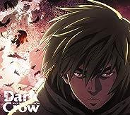 【Amazon.co.jp限定】Dark Crow (期間生産限定アニメ盤) (DVD付) (オリジナルリフレクトステッカー(Amazon.co.jp絵柄)付)