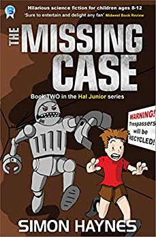 Hal Junior 2: The Missing Case: science fiction for ages 8-12 by [Haynes, Simon]
