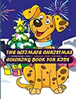 The Ultimate Christmas Coloring Book for Kids: Beautiful coloring book with Christmas designs with mandala pattern and Relaxing Christmas Scenes 50+ illustration best book ever