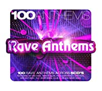 100 Anthems: Rave Anthems