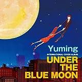 UNDER THE BLUE MOON ~YUMING INTERNATIONAL COVER ALBUM~