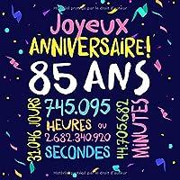 Joyeux Anniversaire ~ 85 ans: Livre d'Or pour le 85ème anniversaire - 85 ans décoration & cadeau d'anniversaire pour homme ou femme - Livre pour les félicitations et photos des invités