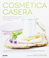 Cosmética casera : recetas naturales para el rostro, el cuerpo y el cabello