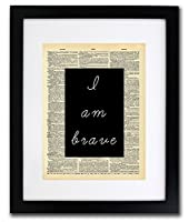 I Am Brave Quote Dictionary Art Print - Vintage Dictionary Print 8x10 inch Home Vintage Art Wall Art for Home Decor Wall Decorations For Living Room Bedroom Office Ready-to-Frame [並行輸入品]