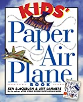 Kids' Paper Airplane Book (Paper Airplanes) by Ken Blackburn(1996-01-09)