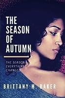 The Season Everything Changed (Season of Autumn)
