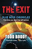 The Exit: Blue Moon Chronicles