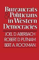 Bureaucrats and Politicians in Western Democracies (Peabody Museum) by Joel Aberbach Robert D. Putnam Bert Rockman(1981-01-01)