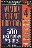Aviation Internet Directory: A Guide to the 500 Best Web Sites (Aviation Week Books)
