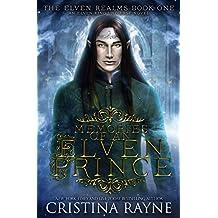 Memories of an Elven Prince: The Elven Realms #1 (Elven King Series Book 4)