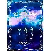 "Kalafina LIVE TOUR 2015~2016 ""far on the water""Special Final @東京国際フォーラムホールA [DVD]"