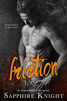 Friction (Oath Keepers MC Book 5) by [Knight, Sapphire]