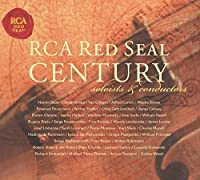 RCA Red Seal Century - Soloists And Conductors