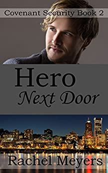 Hero Next Door (Covenant Security Book 2) by [Meyers, Rachel]