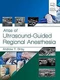 Atlas of Ultrasound-Guided Regional Anesthesia, 3e