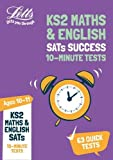 KS2 Maths and English SATs Age 10-11: 10-Minute Tests: 2019 (Letts KS2 Revision Success)