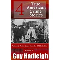 True Crime: 4 True American Crime Stories: Vol 3 (From police files of the 1920s to the 1950s) (English Edition)
