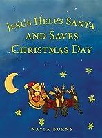 Jesus Helps Santa and Saves Christmas Day