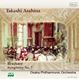 ブルックナー : 交響曲 第7番 ホ長調 WAB.107 (ハース版) (Bruckner : Symphony No.7 / Takashi Asahina   Osaka Philharmonic Orchestra) [Live] 画像