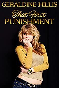 That First Punishment: and other spanking stories by [Hillis, Geraldine]