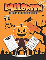 Halloween Coloring and Activity Book Ages 3-8: Kids Halloween Sheets, Dot to Dot, Maze, Word Search, Color by Number for PreK, Kindergarten, First and Second grade