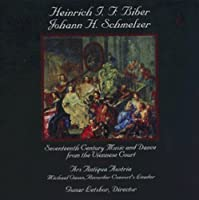 Biber, Schmelzer: Music and Dance from the Viennese Court