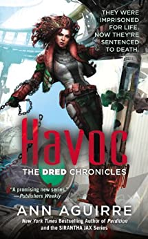 Havoc (The Dred Chronicles Book 2) by [Aguirre, Ann]