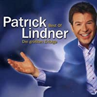 Best of Patrick Lindner Die Grossten Er by PATRICK LINDNER (2004-06-01)